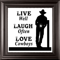 Live Well, Laugh Often, Love Cowboys-